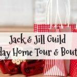 Jack & Jill Guild Holiday Home Tour & Boutique